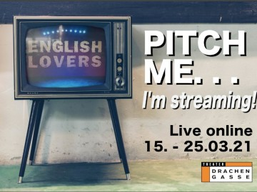 Pitch Me – I'm Streaming! The English Lovers are back with another live-stream, 8pm, March 15th to 17th, 19th, 20th and 23rd to 25th.